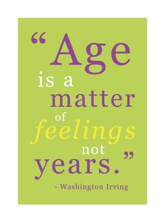 Age quotes to live by