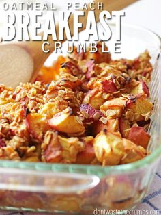 Oatmeal Peach Breakfast Crumble. Look for a dish to bring to a pot-luck that isn't loaded with carbs? This oatmeal peach breakfast crumble is perfect!