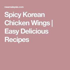 Spicy Korean Chicken Wings | Easy Delicious Recipes