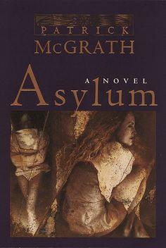 Asylum: Patrick McGrath: 9780679452287: Amazon.com: Books. Read in 2015. Very good read❣