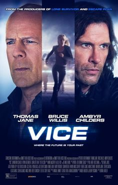 Directed by Brian A Miller.  With Thomas Jane, Bruce Willis, Ambyr Childers, Johnathon Schaech. Bruce Willis stars in this Sci-Fi thriller about ultimate resort: VICE, where customers can play out their wildest fantasies with artificial inhabitants who look like humans.
