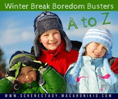 Winter Break Boredom Busters from A to Z | Macaroni Kid