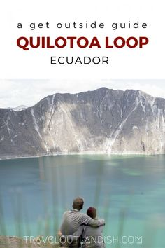 Want to experience Laguna de Quilotoa in a completely different way? A guide to the Quilotoa Loop -- where to stay, what to expect, and suggested routes!