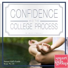 Read all about confidence and the college process on the Smart Girls Guide Issue No. 25
