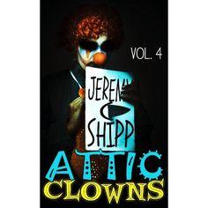 Attic Clowns: Volume Four