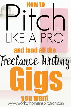 How to Write a Pitch Letter To Get All the Freelance Writing Gigs You Want