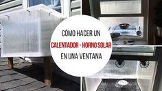 Cómo hacer un calentador – horno solar en una ventana.  La idea es simple: tienes un horno durante todo el verano y una calefacción solar todo el invierno, así ahorras todo el año.