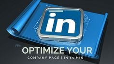 Four tips on how to optimize your LinkedIn company page that have a major impact on lead generation, brand awareness, and talent recruitment.