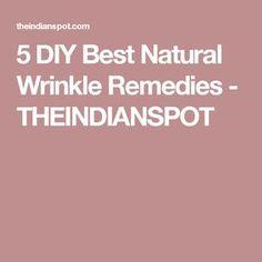 5 DIY Best Natural Wrinkle Remedies - THEINDIANSPOT
