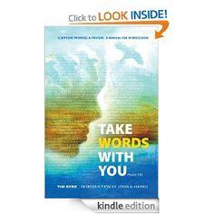 Amazon.com: Take Words With You: Scripture Promises & Prayers eBook: Tim Kerr, Joshua Harris: Kindle Store