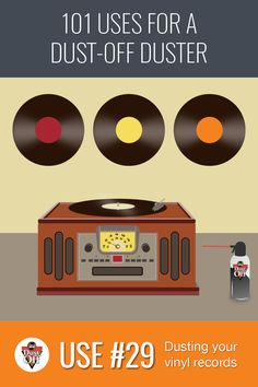 Use 29 of 101 for Dust-Off Duster: Cleaning your vinyl records. Don't let dust damage your timeless collection.