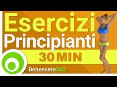 Esercizi per Principianti - Allena Tutto il Corpo in 30 Minuti - YouTube