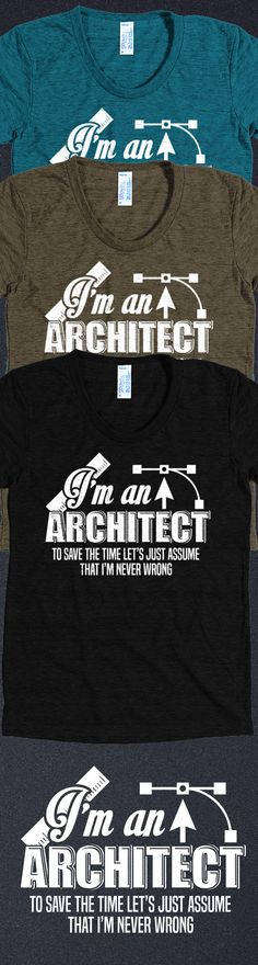 Are you an Architect? If so, this shirt was made for you. Not sold in stores and only Buy 2 or more, save on shipping! Grab yours or gift it to a friend, you will both love it