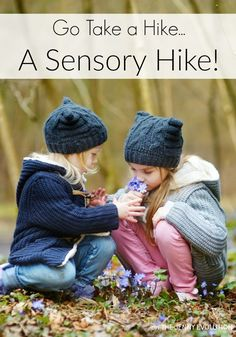 Get Outdoors. Take a Sensory Hike! A perfect way to get your kids to think about ALL of their senses.