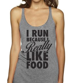 I Run Because I Really Like Food!