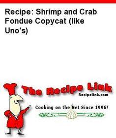 Recipe(tried): Shrimp and Crab Fondue Copycat (like Uno's) - Recipelink.com