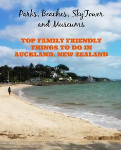 10 top things to do around Auckland City, New Zealand..fun for families and adults! Parks, Museums, Volcanoes, beaches and great food!