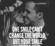 Your smile changes mine