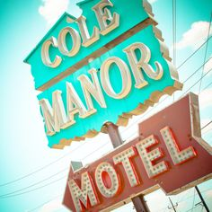 Cole Manor Motel sign in Dallas, Texas