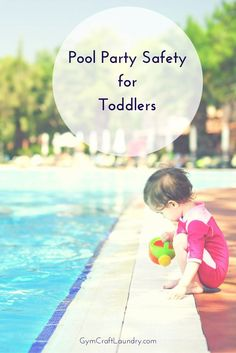 Pool Safety Tip for Kids and Toddlers at Pool Parties or Family BBQs by the pool this summer.  Advice for moms throwing a pool party with kids!