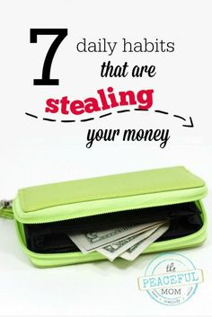 Are you having trouble saving money? Check these 7 Daily Habits That Are Stealing Your Money + easy ways to fix them from ThePeacefulMom.com.