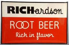 The very best--RICHardson Root Beer, Bessemer, Michigan--50s, 60's and 70s.