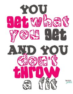 You get what you get...gift classroom poster