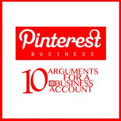 10 Arguments for a Pinterest Business Account   Pinterest for Business   Article gives you reasons to use Pinterest for your business.