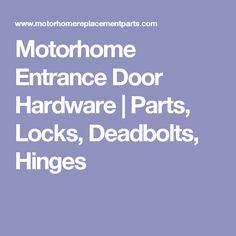 Motorhome Entrance Door Hardware | Parts, Locks, Deadbolts, Hinges