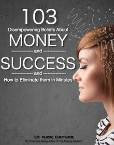 Free eBook: 103 Disempowering Beliefs About Money and Success and How to Eliminate Them In Minutes...