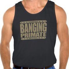 BANGING PRIMATE - Warning: 98% Savage Chimp DNA Tanktops Tank Tops
