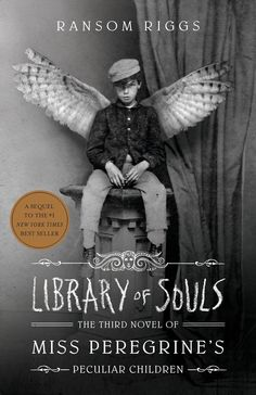 Library of souls the third novel of Miss Peregrine's peculiar children Ya Books, Good Books, Books To Read, Teen Books, Children Books, Miss Peregrine's Peculiar Children, Miss Peregrines Home For Peculiar, Reading Library, Kids Reading
