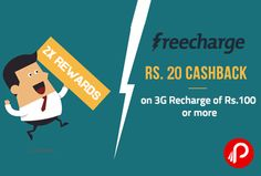 Freecharge offers Rs.20 Cashback on 3G Recharge of Rs.100 or more. Valid till 31st January, Valid only Once per User/Credit/Debit Card/Mobile Number, Not valid for Airtel transactions. Freecharge Coupon Code – FC3G  http://www.paisebachaoindia.com/rs-20-cashback-on-3g-recharge-of-rs-100-or-more-freecharge/