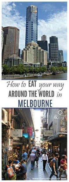 How to Eat your way around the world in Melbourne Australia, a very multi-cultural city and an absolute delight for food lovers www.compassandfork.com