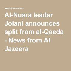 Al-Nusra leader Jolani announces split from al-Qaeda - News from Al Jazeera