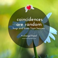 """Coincidences are random hugs and kisses from heaven."" ~ Archangel Raziel #archangels, #archangel raziel"