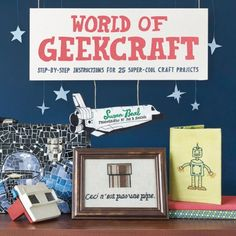 World of Geekcraft: Step-by-Step Instructions for 25 Super-Cool Craft Projects by Susan Beal http://smile.amazon.com/dp/0811874613/ref=cm_sw_r_pi_dp_PK-pvb12GC4DV