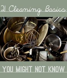 21 Cleaning Basics You Probably Don't Know