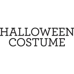 Halloween Costume Text ❤ liked on Polyvore featuring words, halloween, quote's, text, backgrounds, phrase and saying