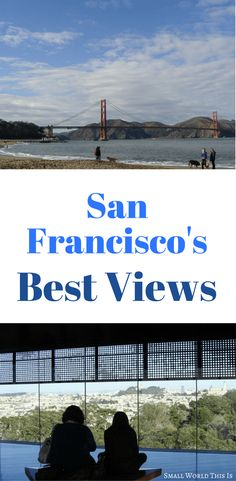 Want to find the best views in San Francisco? These six scenic spots are guaranteed to impress | san francisco travel | san francisco things to do