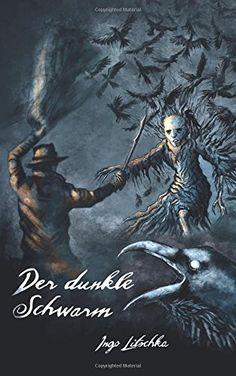 Dunkler Schwarm (Gil Kayn Serie) von Ingo Litschka https://www.amazon.de/dp/1532832311/ref=cm_sw_r_pi_dp_x_5X6QxbDB1KJ4Z