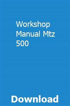 Workshop Manual Mtz 500 Workshop Manual Case Tractors