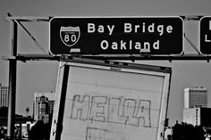 Hella It's a Nor*Cal thing Oakland California, San Francisco California, California Dreamin', Northern California, Oakland San Francisco, East Bay Area, San Francisco Earthquake, Soul Surfer, Street Signs