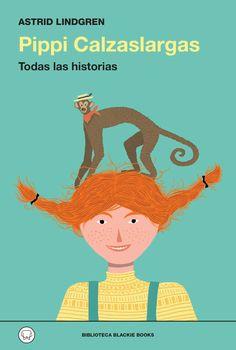 Pippi calzaslargas: todas as historias. Lindgren, Astrid. Blackie Books, 2015. Pipi está disposta a romper con todo tipo de convencionalismos.