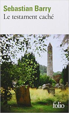 Amazon.fr - Le testament caché - Sebastian Barry, Florence Lévy-Paoloni - Livres
