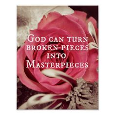 """Inspirational God Quote Masterpiece. Beautiful floral background with black and white floral edges with one single pink rose in the center. With the encouraging quote, """"God can turn the broken pieces into Masterpieces"""" Inspirational, motivational Christian quote. More at our Store Front below : Quote Life."""