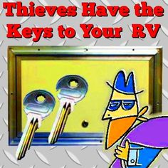 Thieves Have the Keys to Your RVs: Did you know that I have the keys to your storage compartments in my pocket... Read More: http://www.everything-about-rving.com/rv-storage.html Happy RVing! #everythingaboutrving #GoRVing #FindYourAWAY #RVlife #RVing #RV #RVs #RVers #Wanderlust #Explore #Adventure #Nature #RVLiving #CampLife #FullTimeRVer #Roadtrip #Travel #RVsofAmerica #HomeIsWhereYouParkIt #Camping #RVPark #Hiking #MotorHome #MotorHomes #TravelTrailer #NatureLovers #FunOnTheRoad