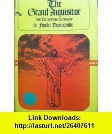 The Grand Inquisitor Fyodor Dostoevsky, Anne Fremantle ,   ,  , ASIN: B001NSXQBI , tutorials , pdf , ebook , torrent , downloads , rapidshare , filesonic , hotfile , megaupload , fileserve