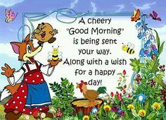 .A cheery Good Morning. . .