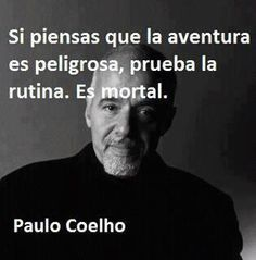 Image detail for -Ideas de Deli: Frases de Paulo Coelho The Words, More Than Words, Leadership Quotes, Me Quotes, Motivational Quotes, Inspirational Quotes, Quotes En Espanol, Spanish Quotes, Beautiful Words